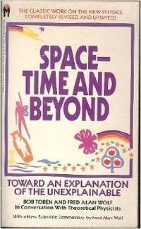 Space-Time and Beyond:  Toward an Explanation of the Unexplainable. by  et al  Bob - Paperback - First Edition - 1975 - from Grendel Books, ABAA/ILAB and Biblio.com