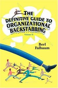 The Definitive Guide to Organizational Backstabbing: Volume II
