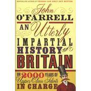 An Utterly Impartial History of Britan or 2000 Years of Upper Class Idiots in Charge