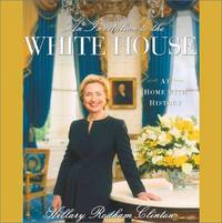 An Invitation To The White House : At Home With History by Hillary Rodham Clinton - Hardcover - November 2000 - from RAW Books (SKU: 13467)