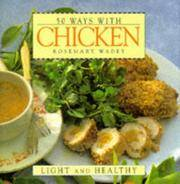 50 Great Recipes Chicken Light and Healthy (50 Ways) Wadey, Rosemary