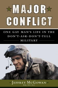 Major Conflict: One man's Life in the Don't-Ask-Don't-Tell Military