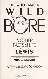 HOW TO TAME A WILD BORE & OTHER FACTS OF LIFE WITH LEWIS