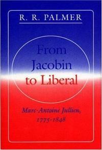 From Jacobin to Liberal : Marc-Antoine Jullien, 1775-1848