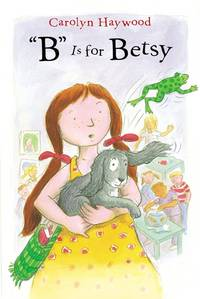 "B"" Is for Betsy (Betsy (Paperback))"