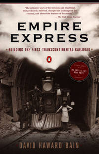 Empire Express: Building the First Transcontinental Railroad by  David Haward Bain - Paperback - 2000-08-01 - from The Bookshelf (SKU: BMBXBT3617)