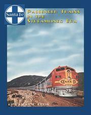 image of Santa Fe Passenger Trains in the Streamlined Era