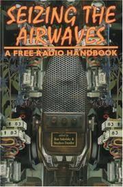 Seizing the Airwaves: A Free Radio Handbook (SIGNED).
