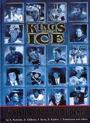 Kings of the Ice: A History of World Hockey