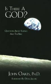 Is There a God? : Questions about Science and the Bible by John Oakes - Paperback - 1999 - from ThriftBooks (SKU: G0965346994I3N00)