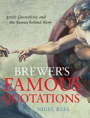 Brewer's Famous Quotations: 5000 Quotations and the Stories Behind Them