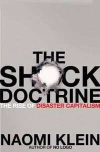 image of The Shock Doctrine: The Rise of Disaster Capitalism
