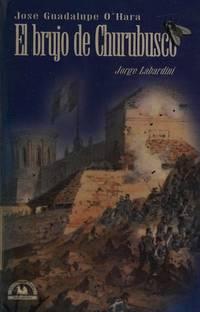 José Guadalupe O'Hara: El brujo de Churubusco