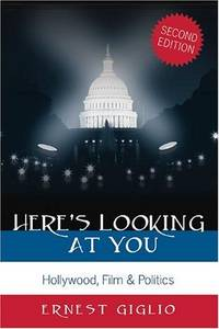 Here's Looking At You. Hollywood, Film & Politics. Second Edition.