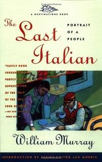 The Last Italian: Portrait of a People (Destinations Book)