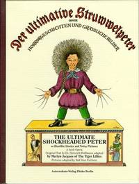 [Der ultimate Struwwelpeter oder Horror-Geschichten und grassliche Bilder] The Ultimate Shockheaded Peter or Horrible Stories and Noisy Pictures (First Edition) by  Heinrich (original text); Martyn Jacques (adaptation); Ralf Alex Fichtner (illustrations) Hoffman - Signed First Edition - 1999 - from Royal Books, Inc. (SKU: 139174)
