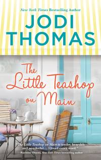 The Little Teashop on Main by Jodi Thomas - Paperback - January 2020 - from Firefly Bookstore and Biblio.com
