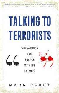 Talking to Terrorists: Why America Must Engage With Its Enemies