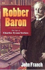 Robber Baron : The Life of Charles Tyson Yerkes