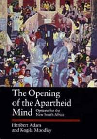 The Opening of the Apartheid Mind: Options for the New South Africa