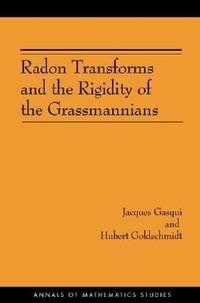 RADON TRANSFORMS AND THE RIGIDITY OF THE GRASSMANNIANS