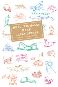 Headless Males Make Great Lovers & Other Unusual Histories.