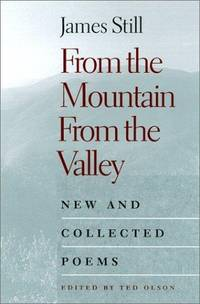 FROM THE MOUNTAIN, FROM THE VALLEY by JAMES STILL - Hardcover - from BookVistas (SKU: BD13-9780813121994)