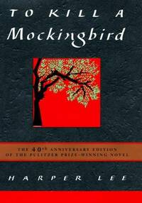To Kill a Mockingbird (40th Anniversary) by Harper Lee