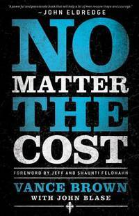 No Matter the Cost by Vance Brown - Paperback - 2012-07-07 - from Books Express and Biblio.com