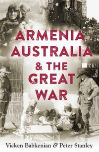 ARMENIA AUSTRALIA AND THE GREAT WAR