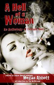 A Hell of a Woman: An Anthology of Female Noir *H/C 1/1 Signed by 17*