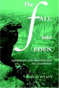 The Fall into Eden: Landscape and Imagination in California (Cambridge Studies in American Literature and Culture)