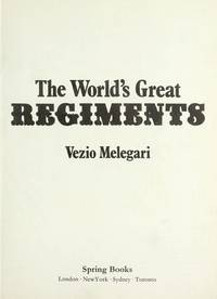 THE WORLD'S GREAT REGIMENTS