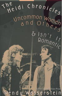 The Heidi Chronicles: Uncommon Women and Others & Isn't It Romantic