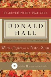 White Apples & the Taste of Stone: Selected Poems: 1946-2006. [1st paperback with CD].