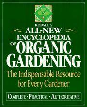 Rodale\'s Ultimate Encyclopedia of Organic Gardening: The Indispensable Green Resource for Every Gardener