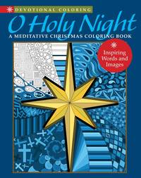 O Holy Night: A Meditative Christmas Coloring Book (Devotional Coloring)