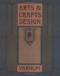 ARTS & CRAFTS DESIGN : A Selected Reprint of INDUSTRIAL ARTS DESIGN
