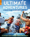 image of The Rough Guide to Ultimate Adventures 1 (Rough Guide Travel Guides)