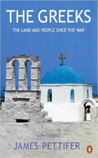 The Greeks : The Land and People Since the War by James Pettifer - Paperback - 2nd.ed. - 1993 - from KALAMOS BOOKS and Biblio.com
