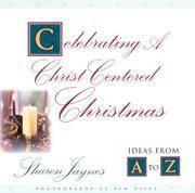 Celebrating a Christ-Centered Christmas: Ideas from A to Z
