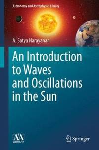 An Introduction to Waves and Oscillations in the Sun (Astronomy and Astrophysics Library)