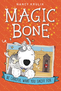 Be Careful What You Sniff for 1 Magic Bone
