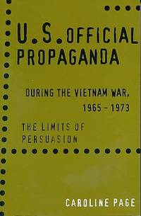 US Propaganda During the Vietnam War, 1965-73: The Limits of Persuasion