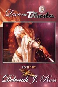 Lace and Blade 2 by  ed Deborah J. Ross - Paperback - Later Edition - 2009 - from Borderlands Books (SKU: 000-165973)