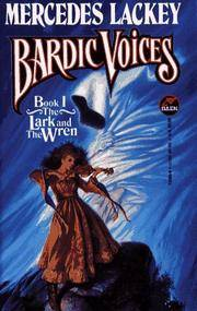 BARDIC VOICES BOOK 1 OF THE LARK AND THE WREN SERIES