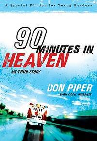 image of 90 Minutes in Heaven: My True Story (A Special Edition for Young Readers)