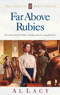 Far Above Rubies (Angel of Mercy Series #10)