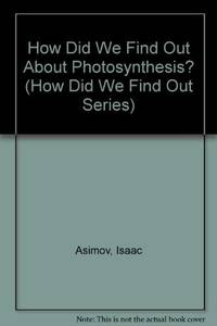 image of How Did We Find Out About Photosynthesis? (How Did We Find Out Series)