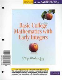 Basic College Mathematics with Early Integers, Books a la Carte Plus MML/MSL Student Access Code...